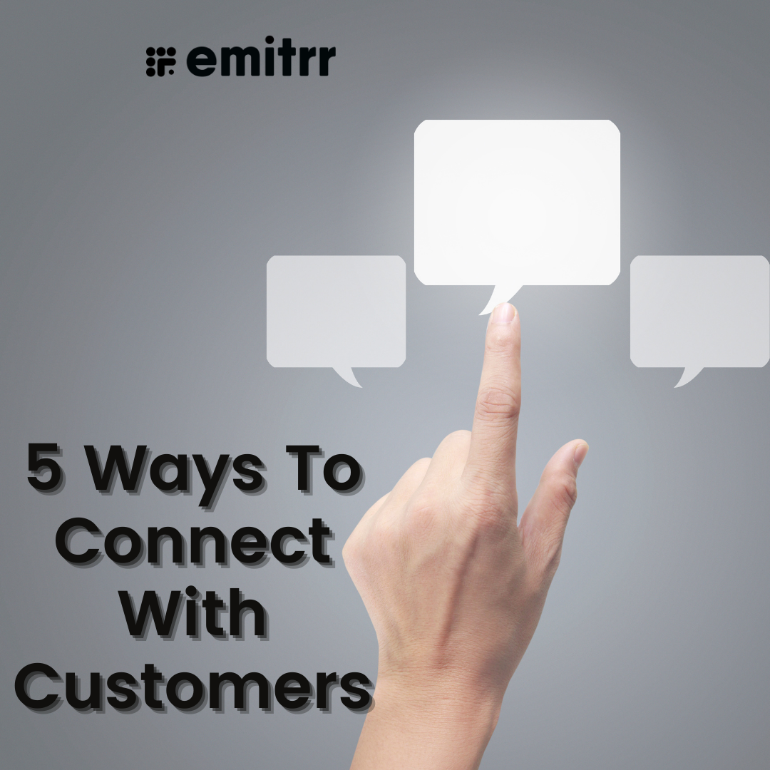 Ways to connect with customers